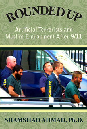 Rounded Up Artificial Terrorists and Muslim Entrapment After 9/11